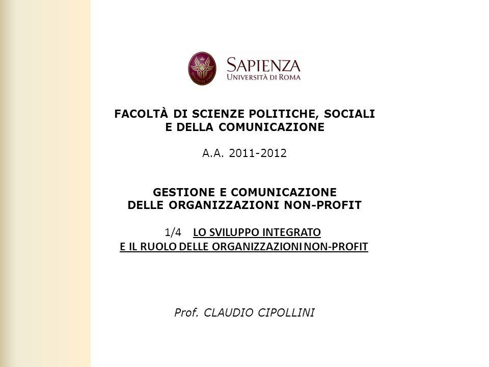 Facoltà di Scienze politiche, sociali e della comunicazione – A.A. 2011-2012 | Gestione e comunicazione delle organizzazioni non-profit | Prof. Claudi
