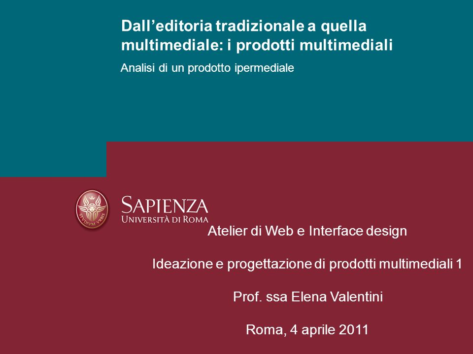 Analisi di un prodotto ipermediale Dalleditoria tradizionale a quella multimediale: i prodotti multimediali Atelier di Web e Interface design Ideazion