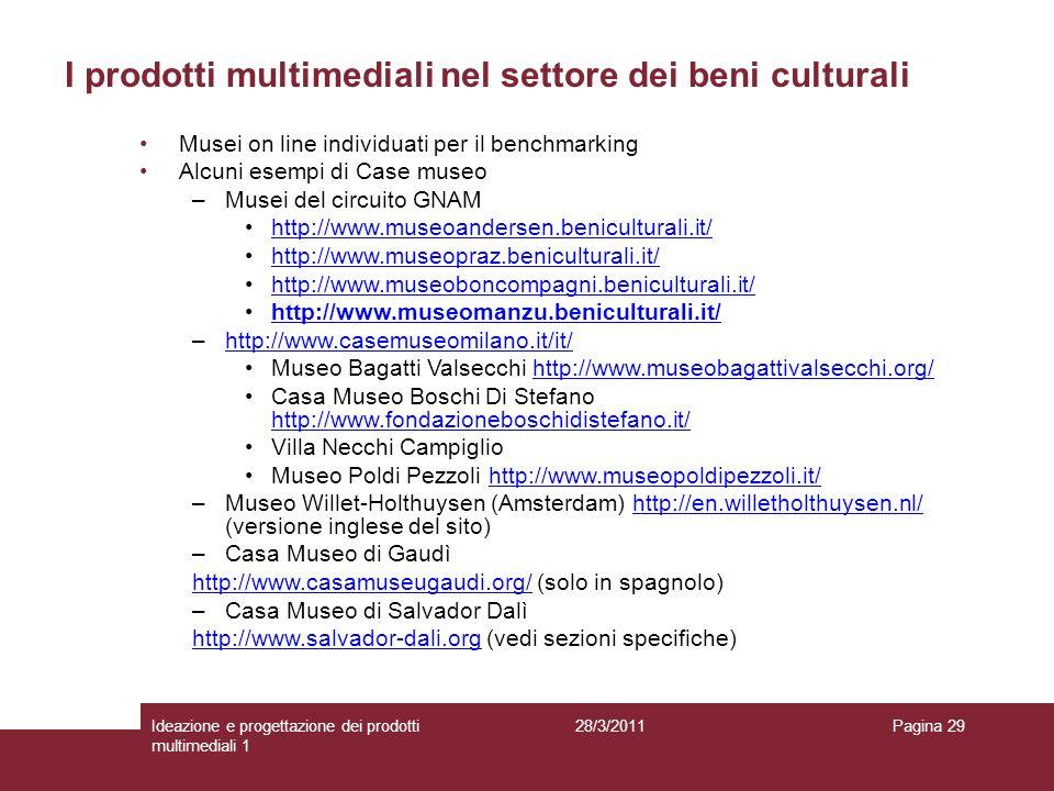 28/3/2011Ideazione e progettazione dei prodotti multimediali 1 Pagina 29 I prodotti multimediali nel settore dei beni culturali Musei on line individu