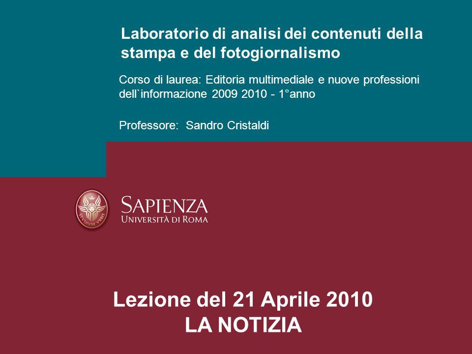 Corso di laurea: Editoria multimediale e nuove professioni dell`informazione 2009 2010 - 1°anno Professore: Sandro Cristaldi Laboratorio di analisi de