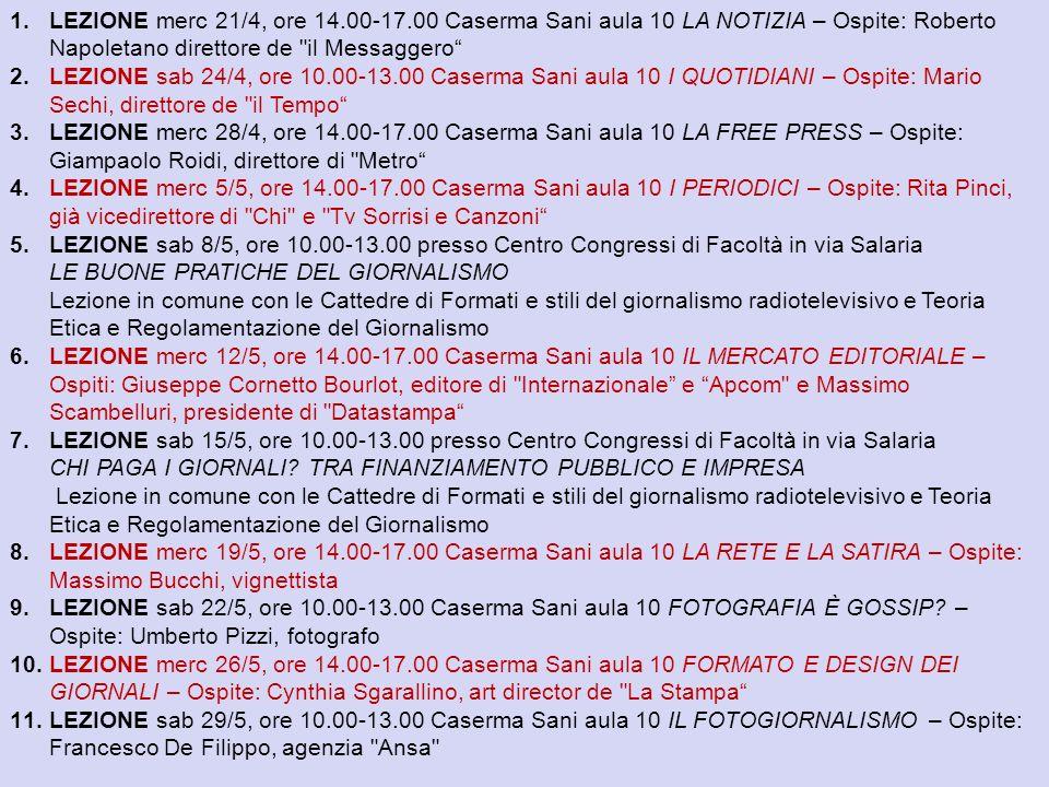 21/04/10 Laboratorio di analisi dei contenuti della stampa e del fotogiornalismo 1.LEZIONE merc 21/4, ore 14.00-17.00 Caserma Sani aula 10 LA NOTIZIA