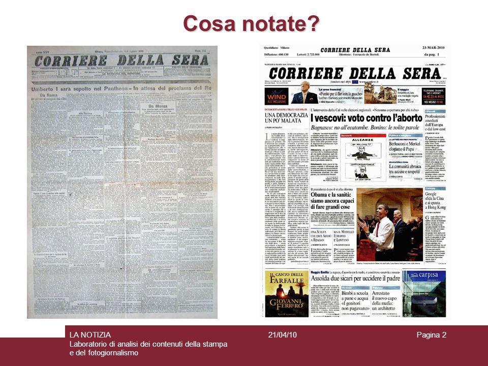 Cosa notate? Pagina 2LA NOTIZIA Laboratorio di analisi dei contenuti della stampa e del fotogiornalismo 21/04/10