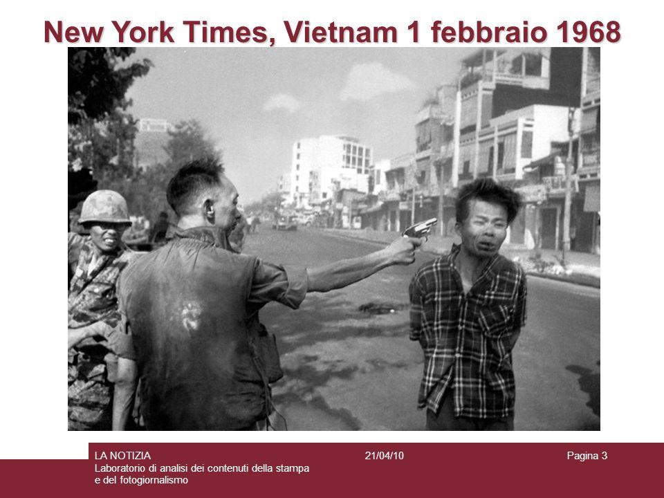 Pagina 3LA NOTIZIA Laboratorio di analisi dei contenuti della stampa e del fotogiornalismo 21/04/10 New York Times, Vietnam 1 febbraio 1968