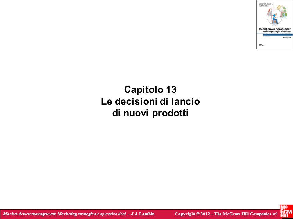 Market-driven management. Marketing strategico e operativo 6/ed – J.J. LambinCopyright © 2012 – The McGraw-Hill Companies srl Capitolo 13 Le decisioni