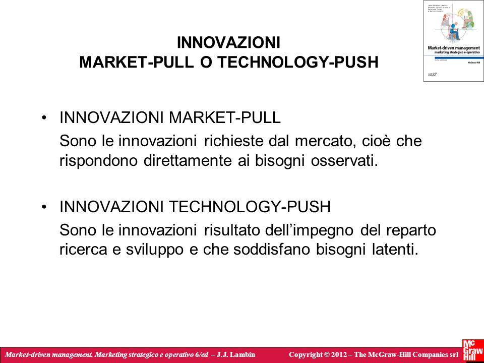 Market-driven management. Marketing strategico e operativo 6/ed – J.J. LambinCopyright © 2012 – The McGraw-Hill Companies srl INNOVAZIONI MARKET-PULL
