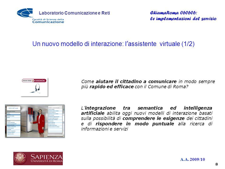 A.A. 2009/10 Laboratorio Comunicazione e Reti ChiamaRoma 060606: le implementazioni del servizio Lintegrazione tra semantica ed intelligenza artificia