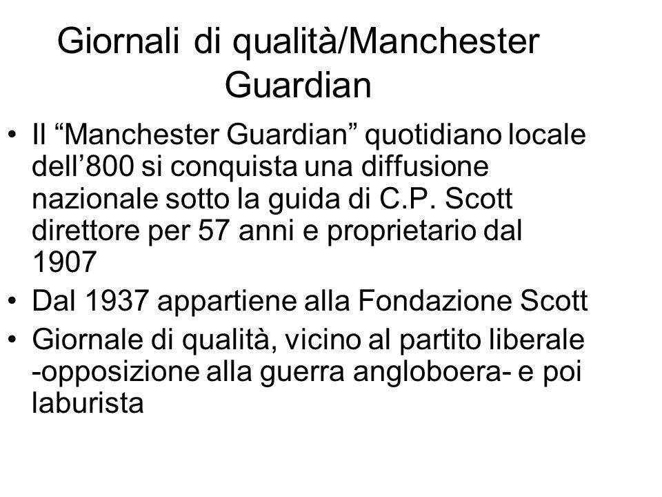 Giornali di qualità/Manchester Guardian Il Manchester Guardian quotidiano locale dell800 si conquista una diffusione nazionale sotto la guida di C.P.
