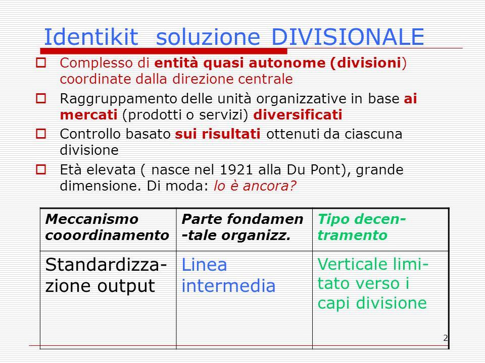 3 Lorganizzazione delle divisioni tende alla burocrazia meccanica.