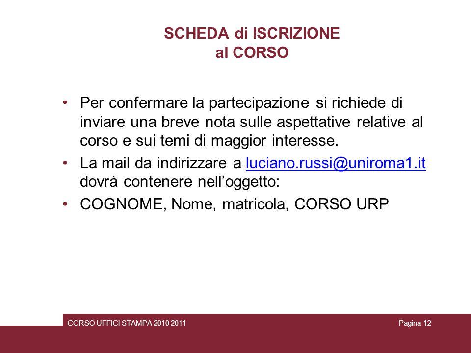 SCHEDA di ISCRIZIONE al CORSO Per confermare la partecipazione si richiede di inviare una breve nota sulle aspettative relative al corso e sui temi di