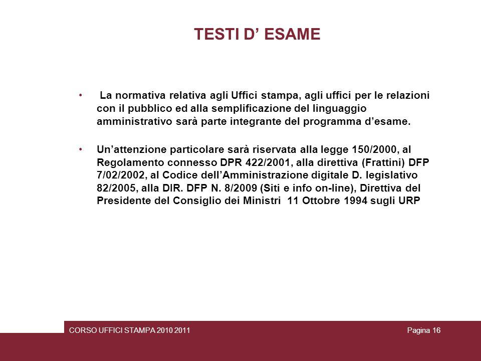 TESTI D ESAME La normativa relativa agli Uffici stampa, agli uffici per le relazioni con il pubblico ed alla semplificazione del linguaggio amministra