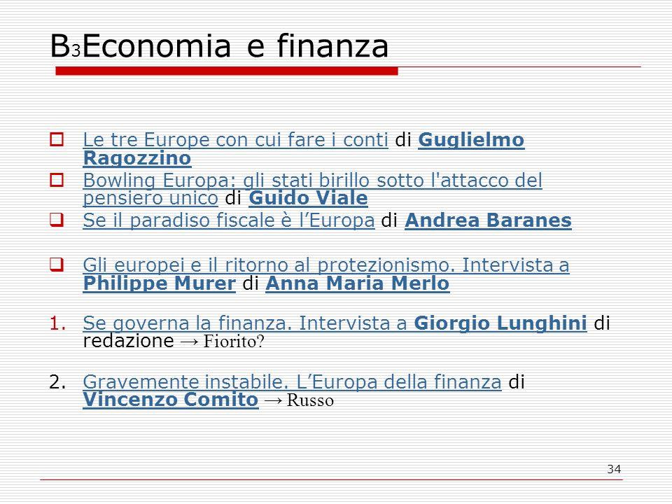 34 B 3 Economia e finanza Le tre Europe con cui fare i conti di Guglielmo Ragozzino Le tre Europe con cui fare i contiGuglielmo Ragozzino Bowling Euro