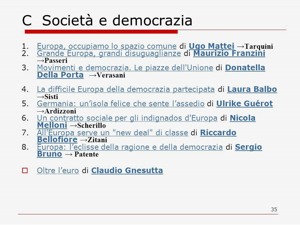 35 C Società e democrazia 1.Europa, occupiamo lo spazio comune di Ugo MatteiTarquiniEuropa, occupiamo lo spazio comuneUgo Mattei 2.Grande Europa, gran