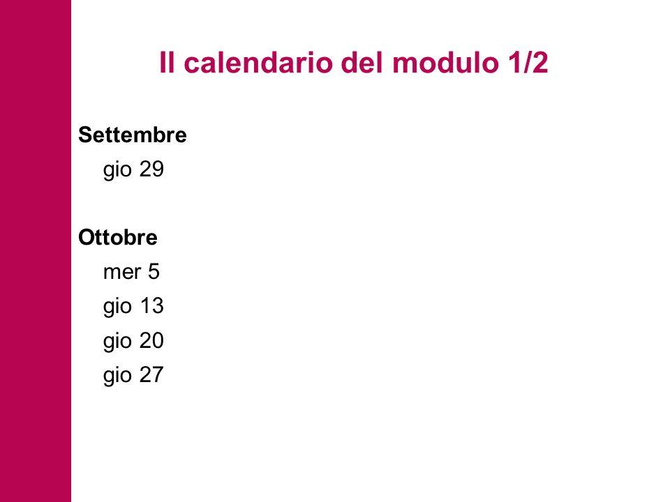 Il calendario del modulo 1/2 Settembre gio 29 Ottobre mer 5 gio 13 gio 20 gio 27