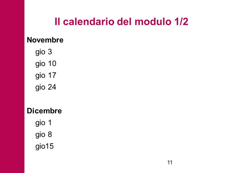 Il calendario del modulo 1/2 Novembre gio 3 gio 10 gio 17 gio 24 Dicembre gio 1 gio 8 gio15 11