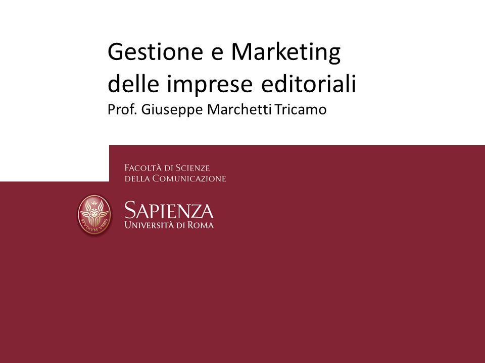 Gestione e Marketing delle imprese editoriali Prof. Giuseppe Marchetti Tricamo