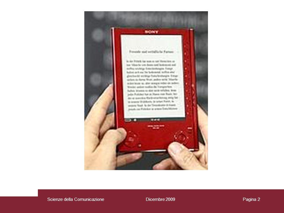 Dicembre 2009 Scienze della Comunicazione Pagina 3 E-BOOK Quali scenari senza leggi di riferimento.