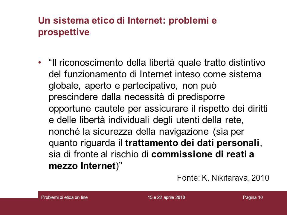 Il riconoscimento della libertà quale tratto distintivo del funzionamento di Internet inteso come sistema globale, aperto e partecipativo, non può pre