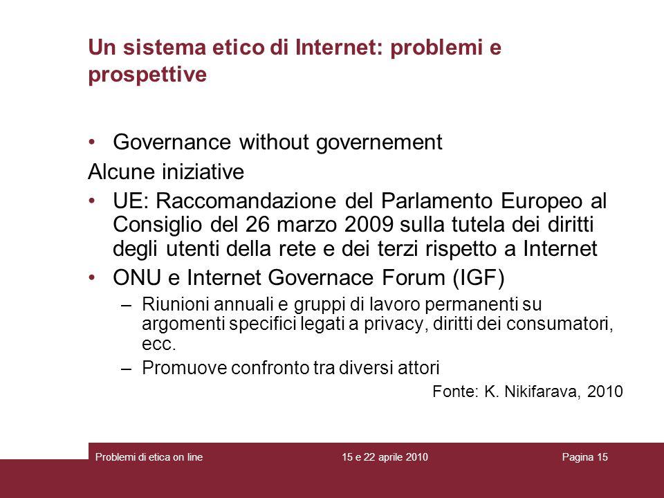 Governance without governement Alcune iniziative UE: Raccomandazione del Parlamento Europeo al Consiglio del 26 marzo 2009 sulla tutela dei diritti de