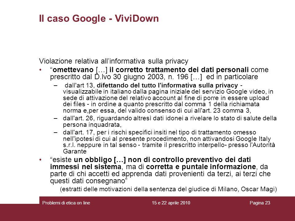 Violazione relativa allinformativa sulla privacy omettevano […] il corretto trattamento dei dati personali come prescritto dal D.lvo 30 giugno 2003, n