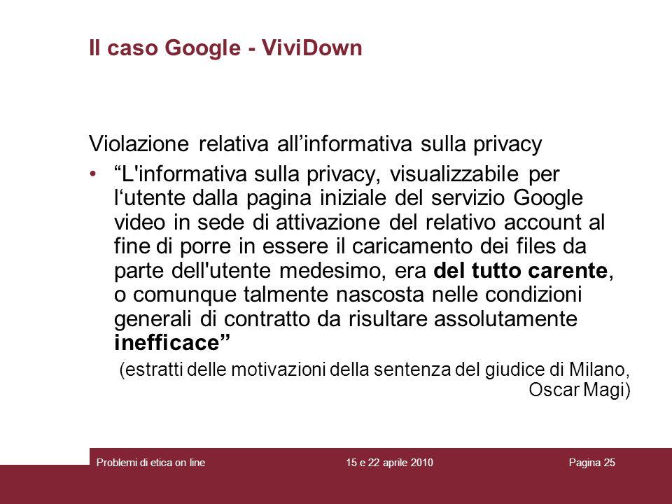 Violazione relativa allinformativa sulla privacy L'informativa sulla privacy, visualizzabile per lutente dalla pagina iniziale del servizio Google vid