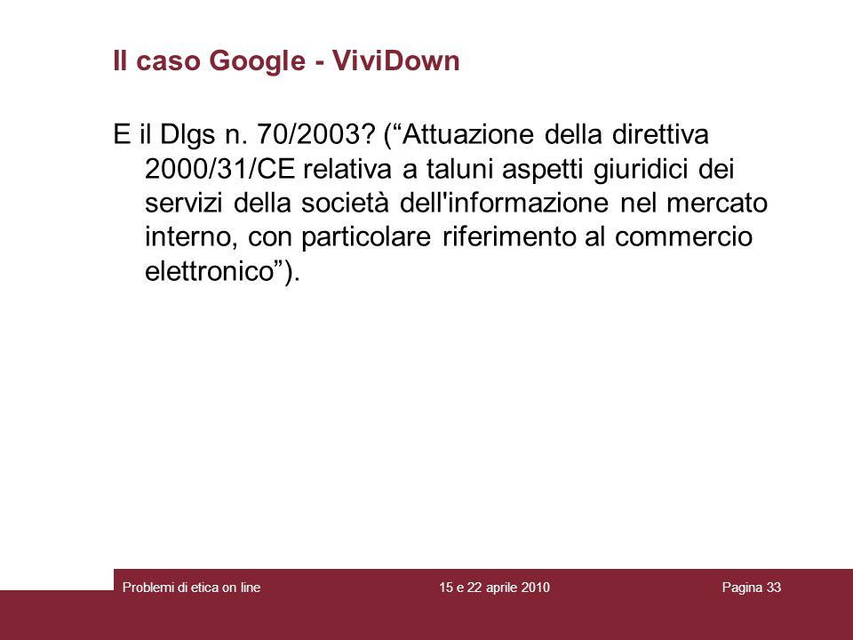 E il Dlgs n. 70/2003? (Attuazione della direttiva 2000/31/CE relativa a taluni aspetti giuridici dei servizi della società dell'informazione nel merca
