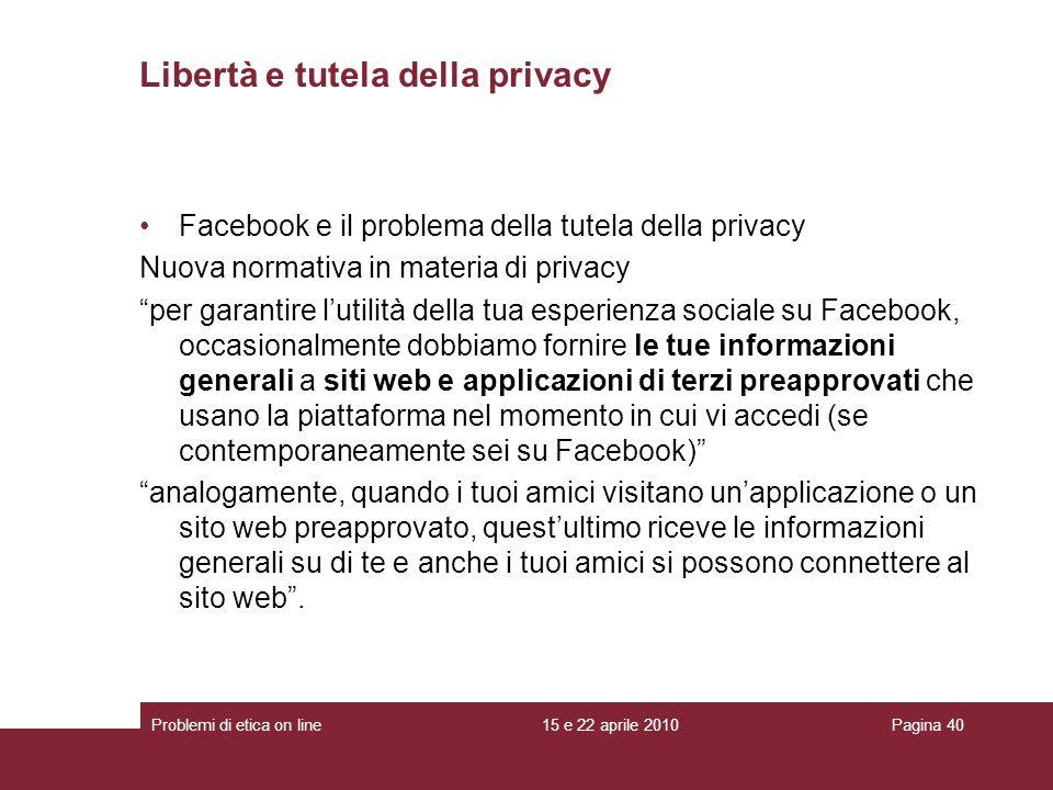 Libertà e tutela della privacy Facebook e il problema della tutela della privacy Nuova normativa in materia di privacy per garantire lutilità della tu