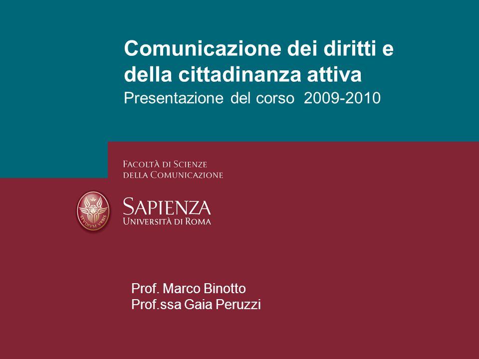 Presentazione del corso 2009-2010 Comunicazione dei diritti e della cittadinanza attiva Prof.
