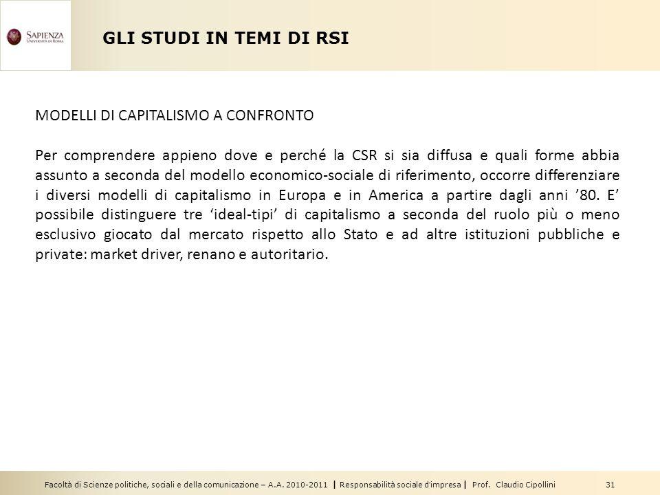 Facoltà di Scienze politiche, sociali e della comunicazione – A.A. 2010-2011 | Responsabilità sociale dimpresa | Prof. Claudio Cipollini 31 GLI STUDI
