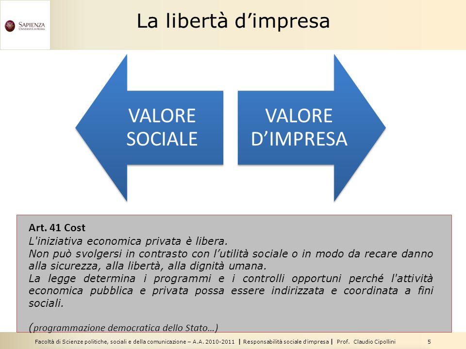 Facoltà di Scienze politiche, sociali e della comunicazione – A.A. 2010-2011 | Responsabilità sociale dimpresa | Prof. Claudio Cipollini 5 La libertà