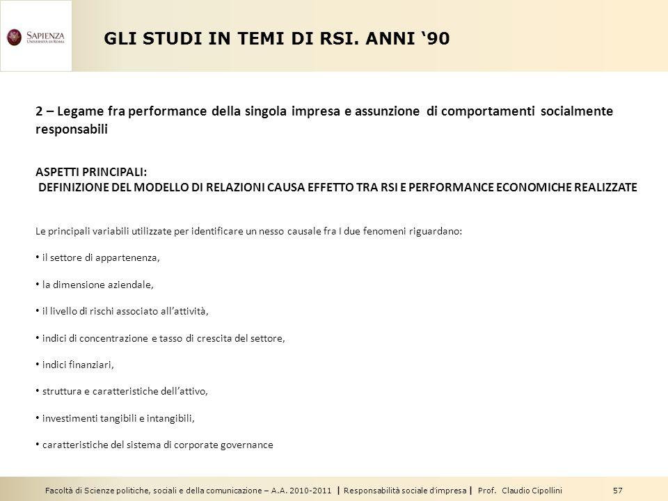 Facoltà di Scienze politiche, sociali e della comunicazione – A.A. 2010-2011 | Responsabilità sociale dimpresa | Prof. Claudio Cipollini 57 GLI STUDI