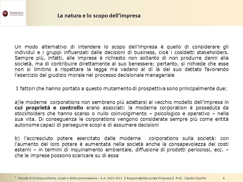 Facoltà di Scienze politiche, sociali e della comunicazione – A.A. 2010-2011 | Responsabilità sociale dimpresa | Prof. Claudio Cipollini 6 La natura e