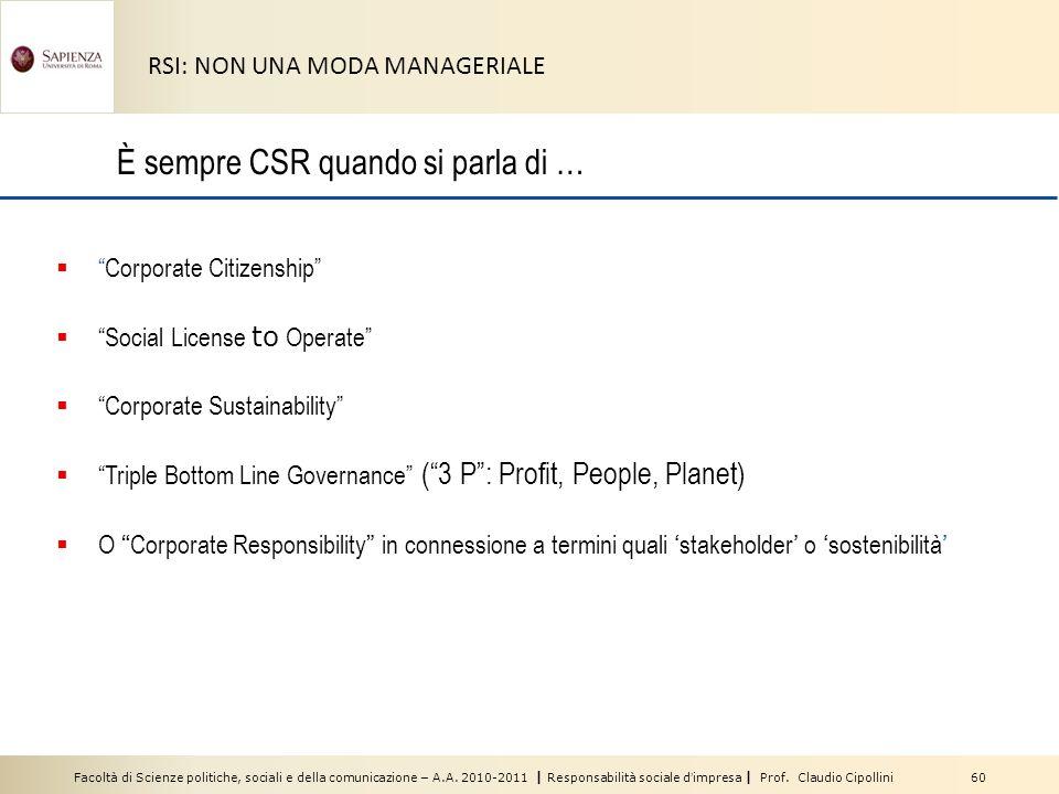 Facoltà di Scienze politiche, sociali e della comunicazione – A.A. 2010-2011 | Responsabilità sociale dimpresa | Prof. Claudio Cipollini 60 RSI: NON U