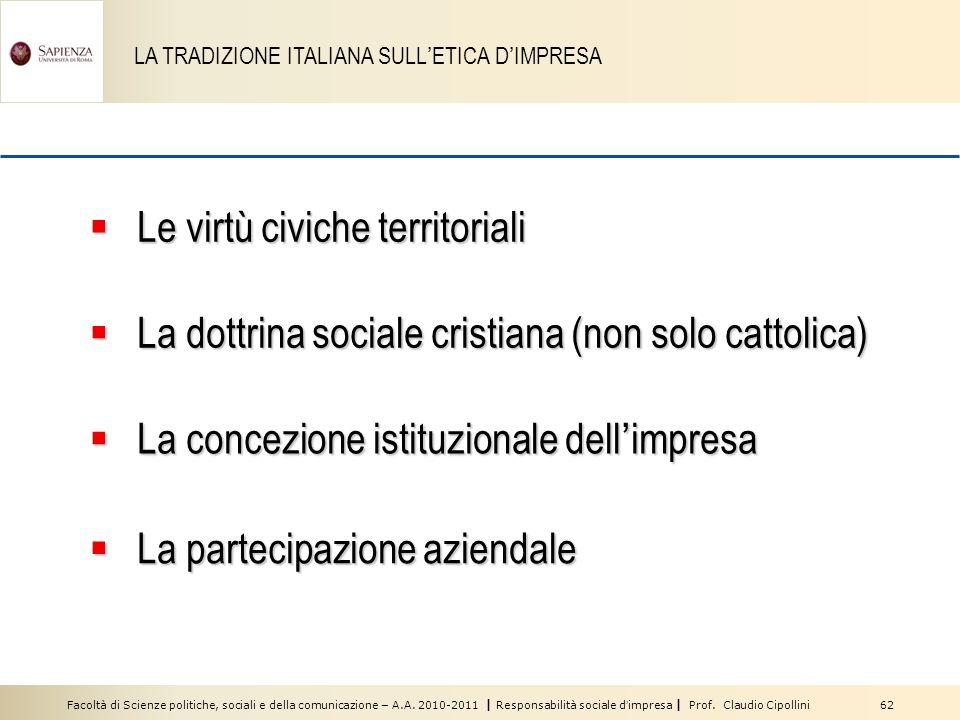 Facoltà di Scienze politiche, sociali e della comunicazione – A.A. 2010-2011 | Responsabilità sociale dimpresa | Prof. Claudio Cipollini 62 LA TRADIZI