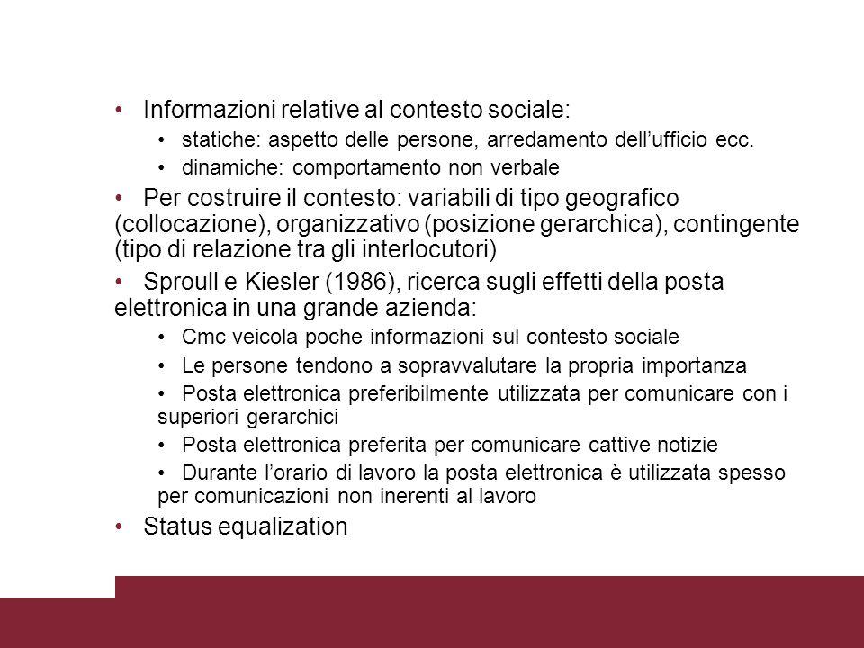 Informazioni relative al contesto sociale: statiche: aspetto delle persone, arredamento dellufficio ecc. dinamiche: comportamento non verbale Per cost