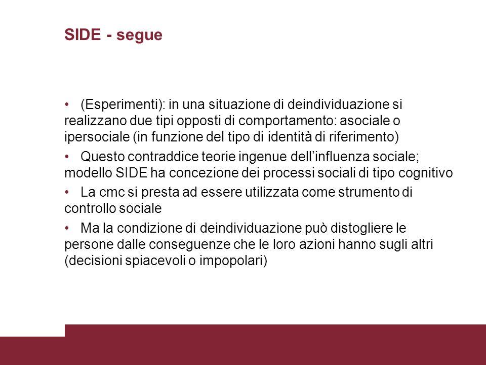 SIDE - segue (Esperimenti): in una situazione di deindividuazione si realizzano due tipi opposti di comportamento: asociale o ipersociale (in funzione