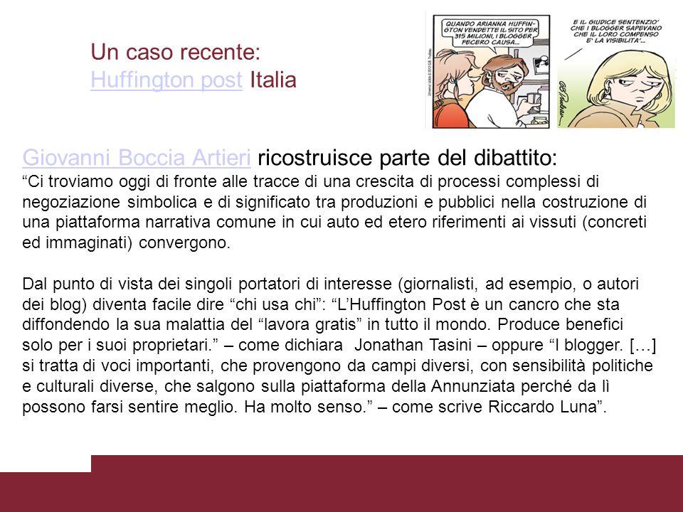 Un caso recente: Huffington post Italia Huffington post Giovanni Boccia ArtieriGiovanni Boccia Artieri ricostruisce parte del dibattito: Ci troviamo o