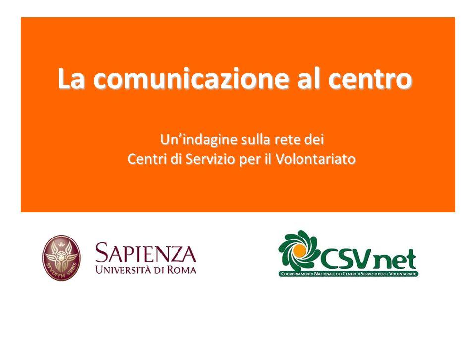 Unindagine sulla rete dei Centri di Servizio per il Volontariato La comunicazione al centro