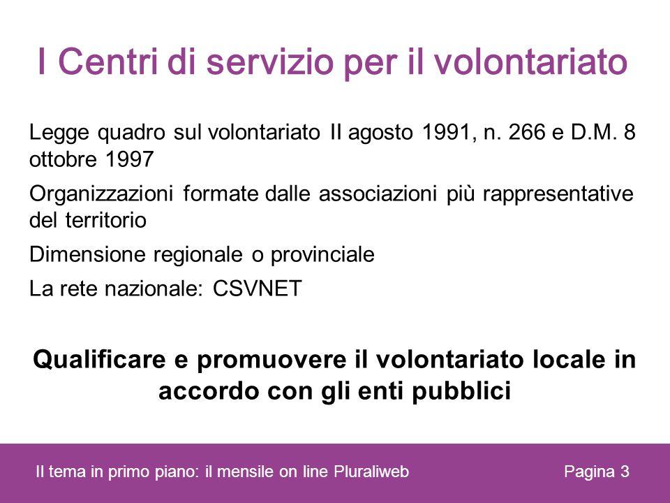I Centri di servizio per il volontariato Legge quadro sul volontariato II agosto 1991, n.
