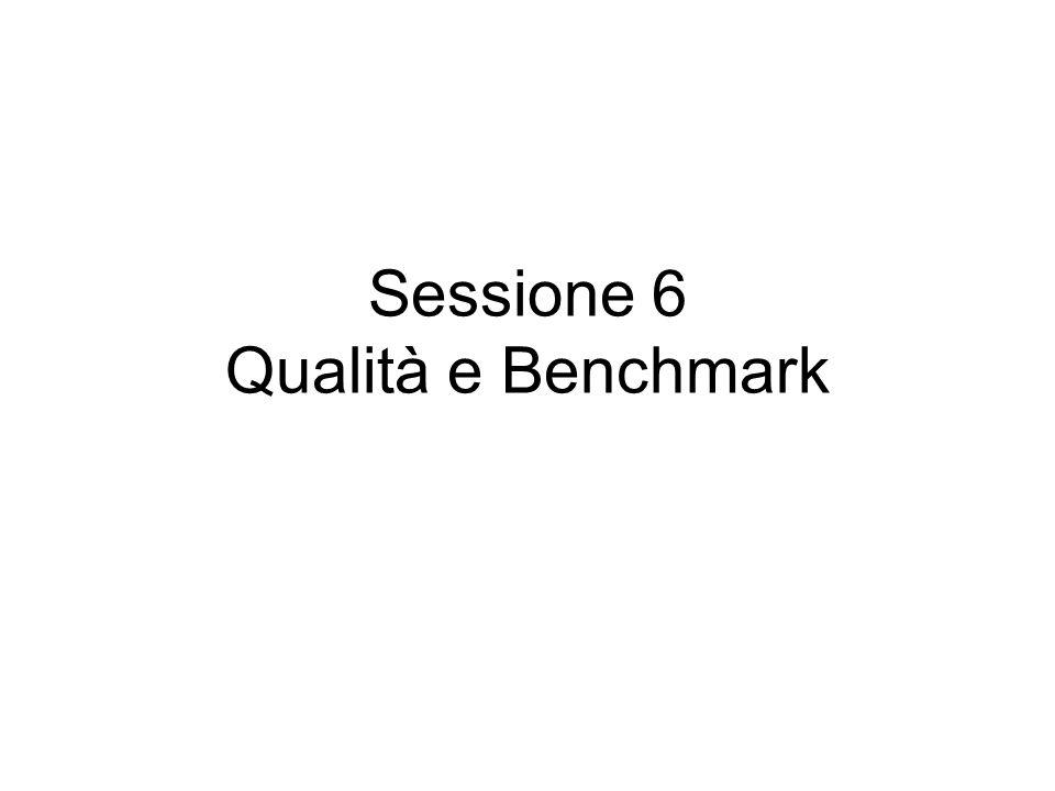 Sessione 6 Qualità e Benchmark
