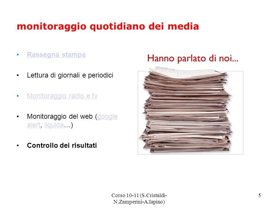 Corso 10-11 (S.Cristaldi- N.Zamperini-A.Iapino) 6 agenda dei contatti Tutte le informazioni utili e i recapiti (strettamente riservati) relativi ai giornalisti e alle redazioni MAILING LIST: tanti e differenti indirizzari per le diverse esigenze comunicative