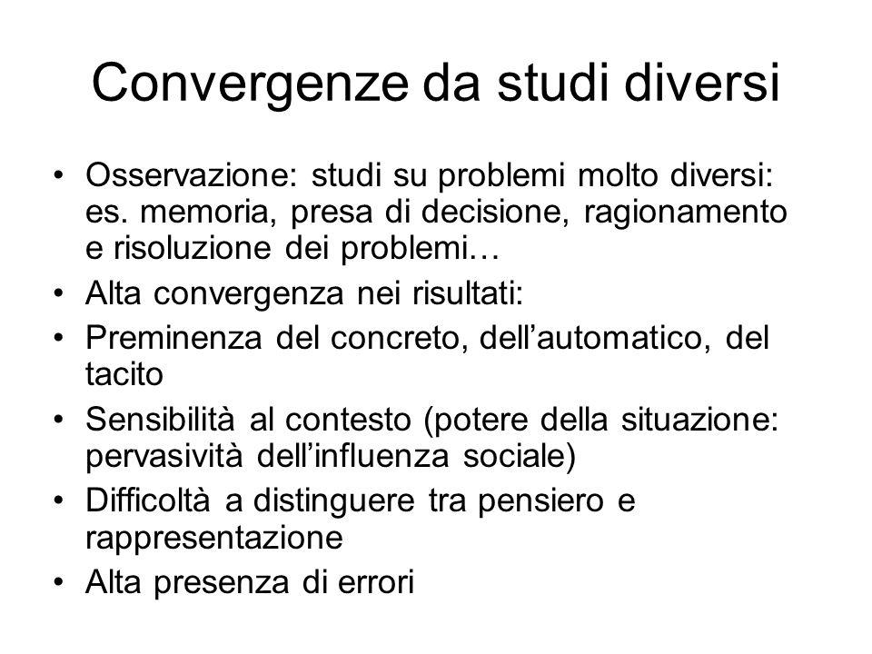 Convergenze da studi diversi Osservazione: studi su problemi molto diversi: es.