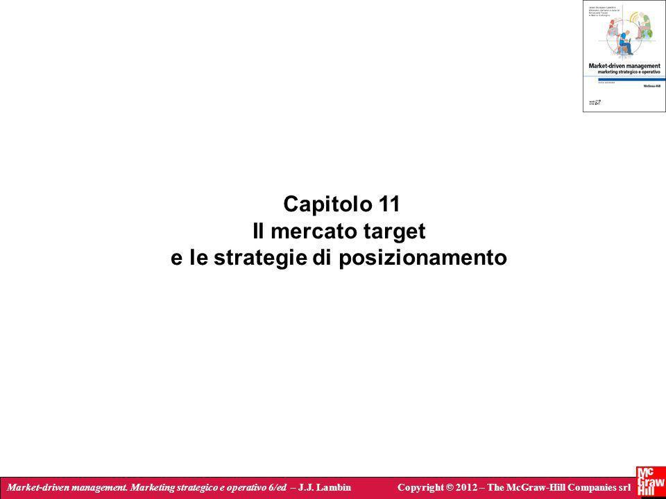 Market-driven management. Marketing strategico e operativo 6/ed – J.J. LambinCopyright © 2012 – The McGraw-Hill Companies srl Capitolo 11 Il mercato t