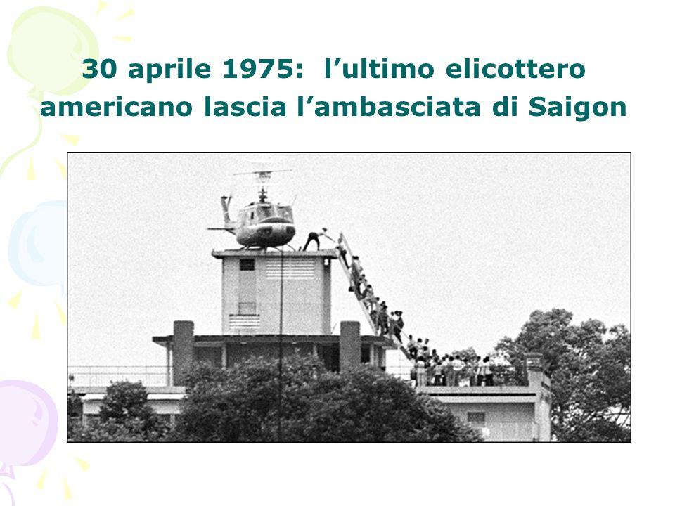 30 aprile 1975: lultimo elicottero americano lascia lambasciata di Saigon