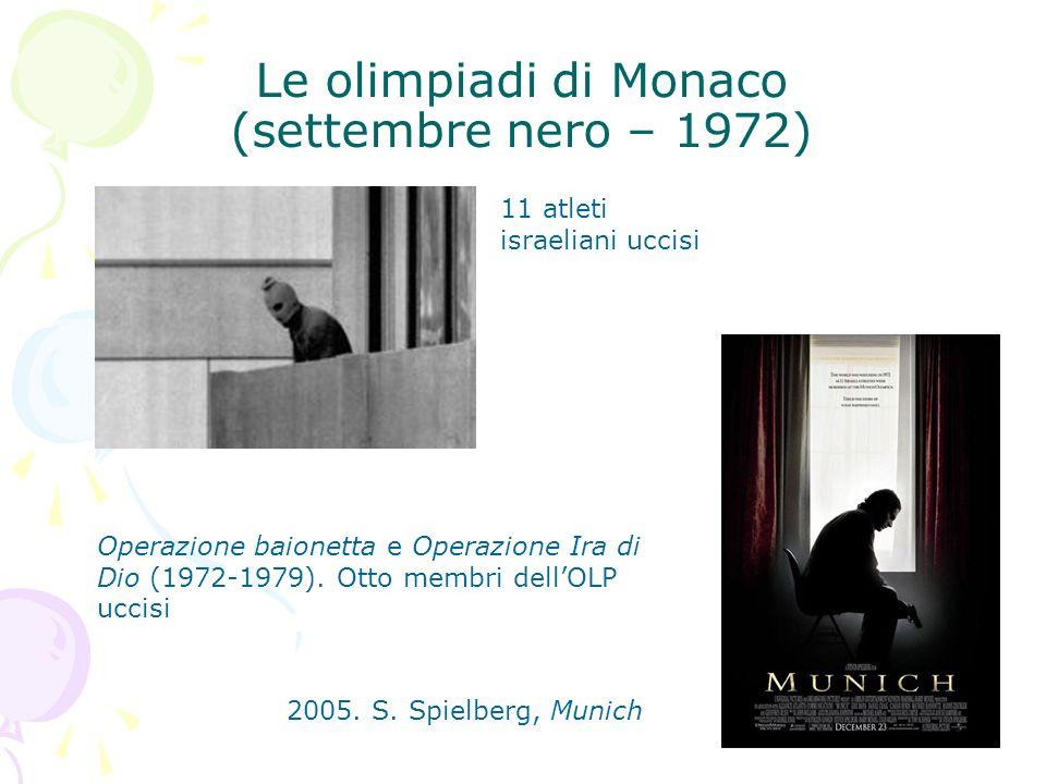 Le olimpiadi di Monaco (settembre nero – 1972) Operazione baionetta e Operazione Ira di Dio (1972-1979). Otto membri dellOLP uccisi 11 atleti israelia