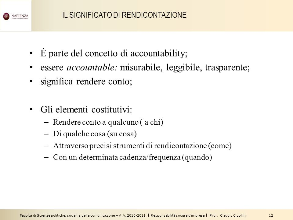 Facoltà di Scienze politiche, sociali e della comunicazione – A.A. 2010-2011 | Responsabilità sociale dimpresa | Prof. Claudio Cipollini 12 IL SIGNIFI