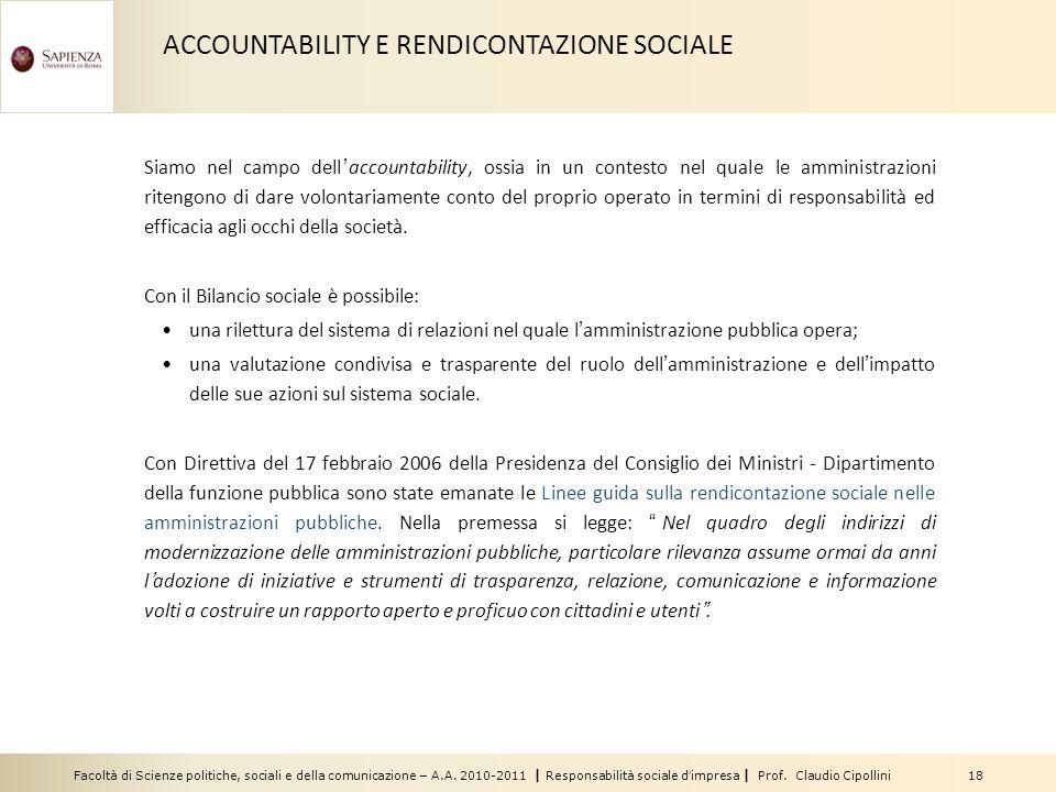 Facoltà di Scienze politiche, sociali e della comunicazione – A.A. 2010-2011 | Responsabilità sociale dimpresa | Prof. Claudio Cipollini 18 Siamo nel