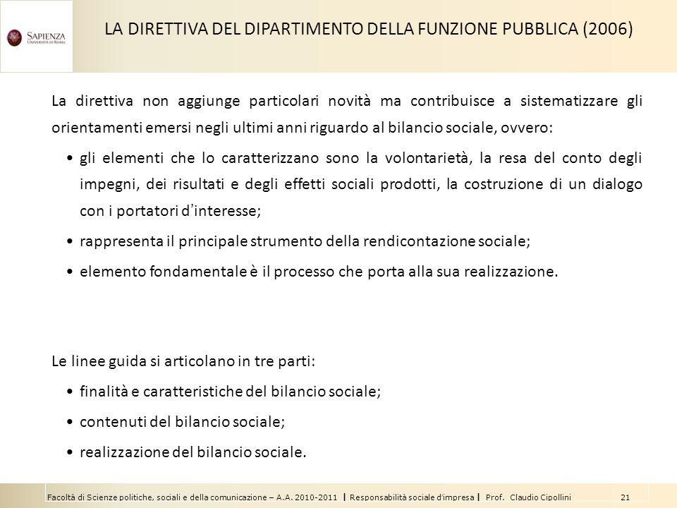 Facoltà di Scienze politiche, sociali e della comunicazione – A.A. 2010-2011 | Responsabilità sociale dimpresa | Prof. Claudio Cipollini 21 La diretti