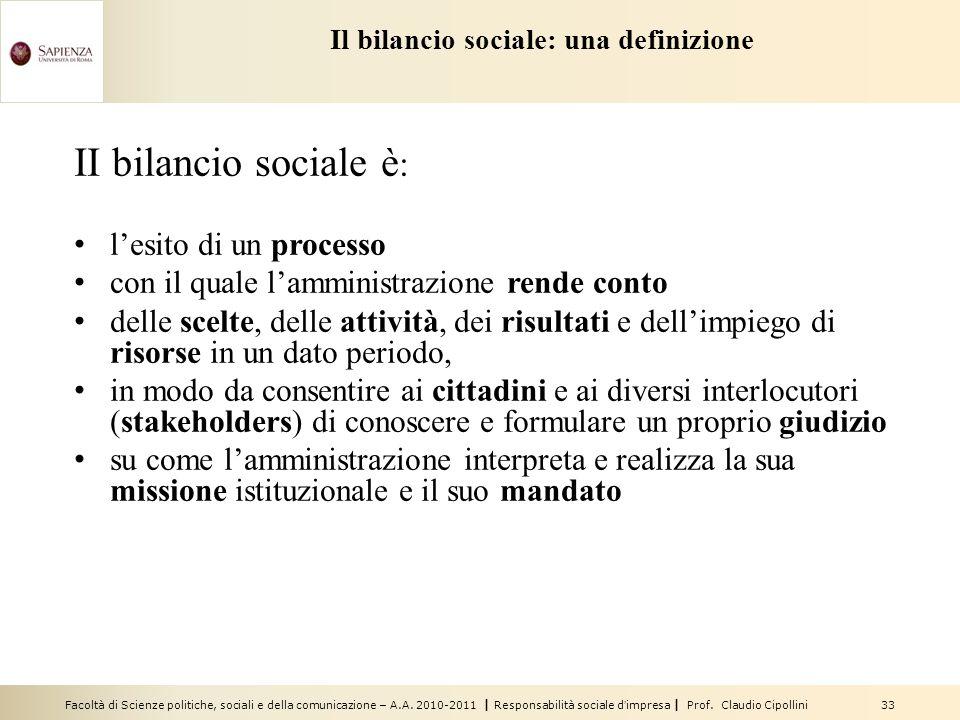 Facoltà di Scienze politiche, sociali e della comunicazione – A.A. 2010-2011 | Responsabilità sociale dimpresa | Prof. Claudio Cipollini 33 Il bilanci