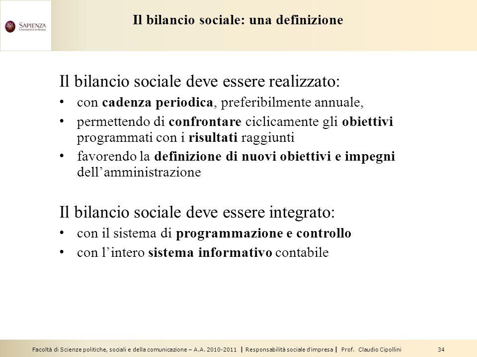 Facoltà di Scienze politiche, sociali e della comunicazione – A.A. 2010-2011 | Responsabilità sociale dimpresa | Prof. Claudio Cipollini 34 Il bilanci