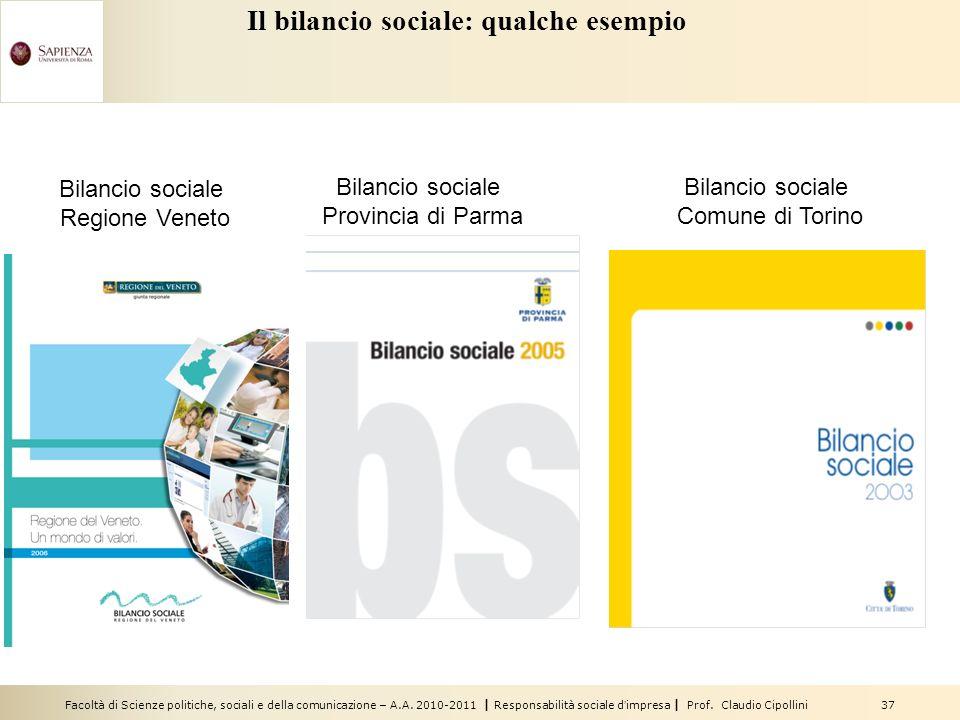Facoltà di Scienze politiche, sociali e della comunicazione – A.A. 2010-2011 | Responsabilità sociale dimpresa | Prof. Claudio Cipollini 37 Il bilanci